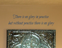 There Is No Glory In Practice Wall Decal