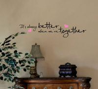 Better When Together Wall Decal