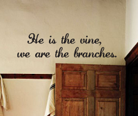 He Is The Vine Wall Decal
