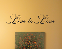 Live To Love Wall Decals