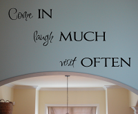 Come, Laugh, Visit Wall Decal