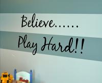 Believe, Play Hard Wall Decal
