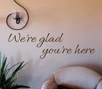 We're Glad You're Here Wall Decal