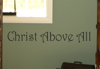 Christ Above All Wall Decal
