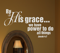 By His Grace We Have Power Wall Decal