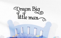 Dream Big Little Man Wall Decal