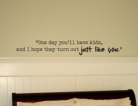 One Day You'll Have Kids Wall Decals