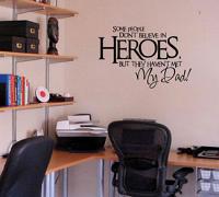 Dad Believe in Heros Wall Decal